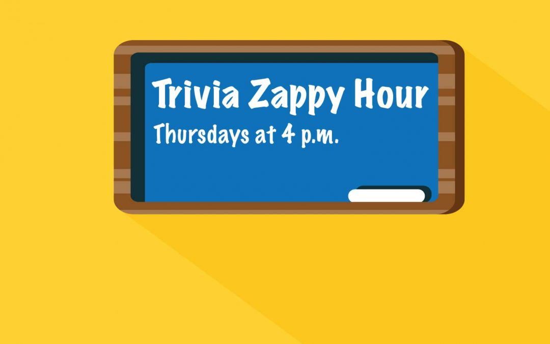 Trivia Zappy Hour—Each Thursday at 4 p.m.